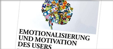 Emotionalisierung und Motivation des Users